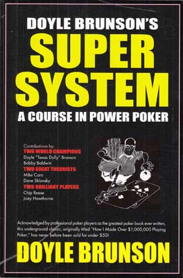 Super/System: A Course in Power Poker
