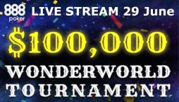 888poker Live Streams $100K GTD WonderWorld – Biggest Ever in Terms of Player Numbers!