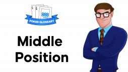 What is MIDDLE POSITION in Poker?