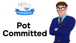 What does Pot Committed Mean in Poker?