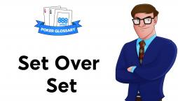 What is 'Set over Set' in Poker?