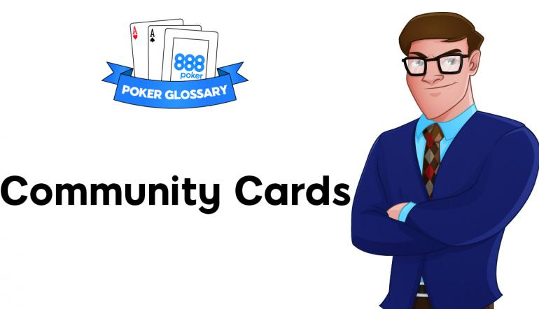 Community Cards  - poker terms