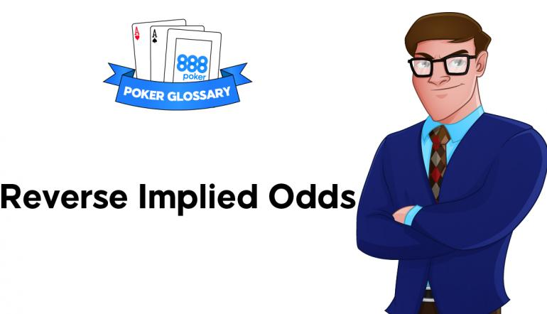 Reverse Implied Odds Poker