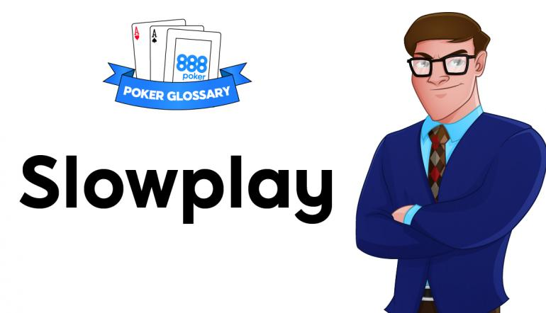 Slowplay Poker