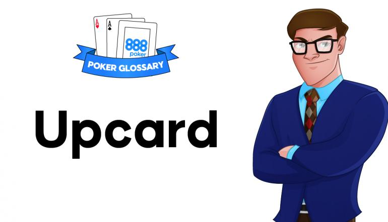 Upcard - poker terms