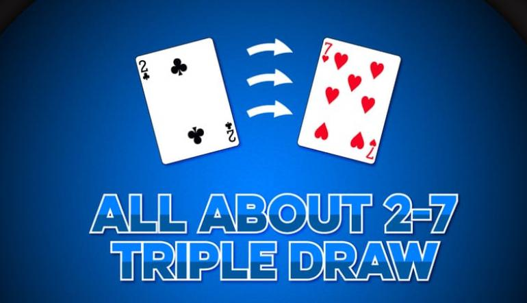 All About 2-7 Triple Draw