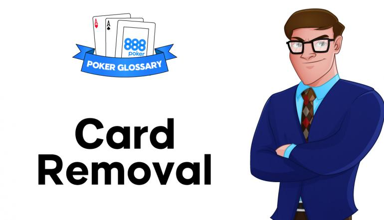 Card Removal in Poker