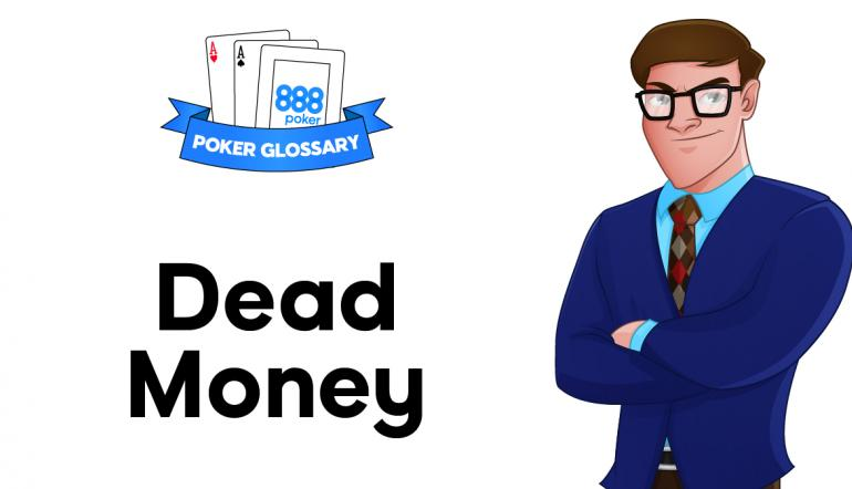 Dead Money in Poker