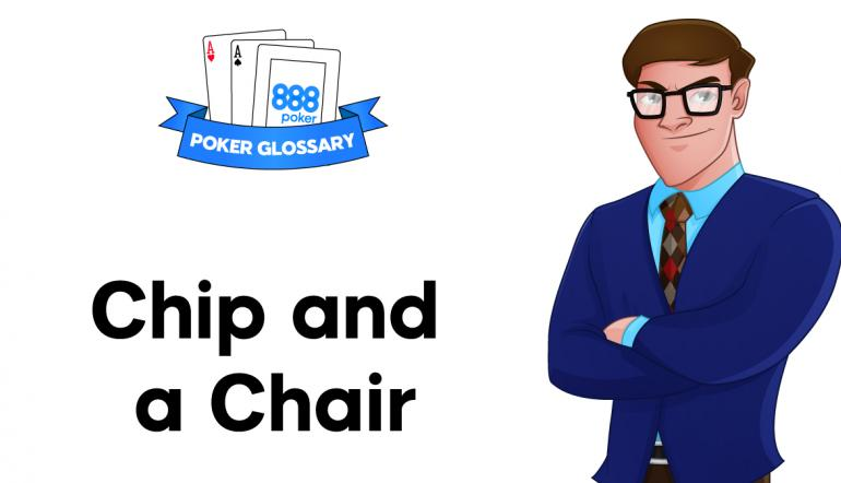 Chip and a Chair in Poker?