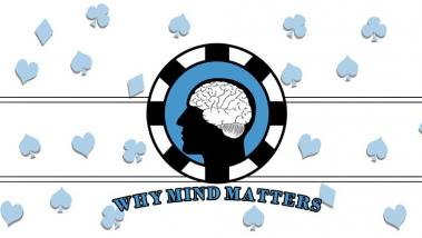 Why The Mind Matters In Poker
