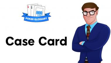 What is a Case Card in Poker?