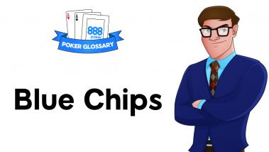 What is a Blue Chip in Poker?