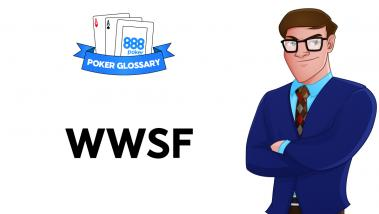 What is WWSF in Poker?