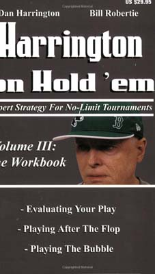 Harrington on Hold 'em, Volume III: The Workbook